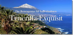 Teneriffa-Exquisit | Urlaubsgestaltung für Individualisten