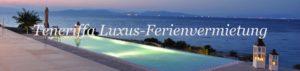Teneriffa Luxus-Ferienunterkunft Vermietung. Luxuriöse Ferienhäuser und Ferienwohnungen auf Teneriffa.
